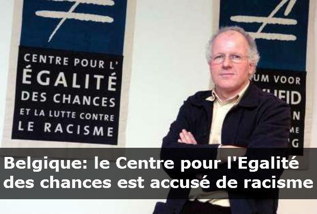 le Centre pour l Egalité des chances est accusé de racisme