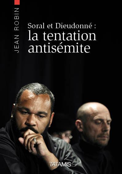 Soral et Dieudonné la tentation antisémite