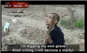 « Je creuse ma propre tombe, c'est la volonté d'Allah. Je deviendrai un martyr. »